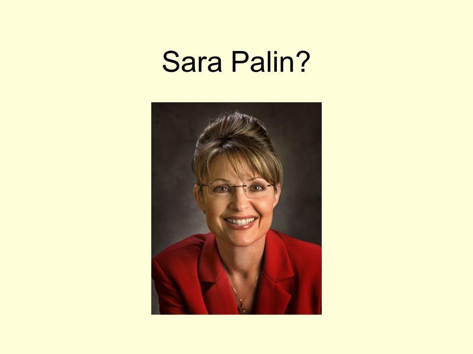 Sara Palin?