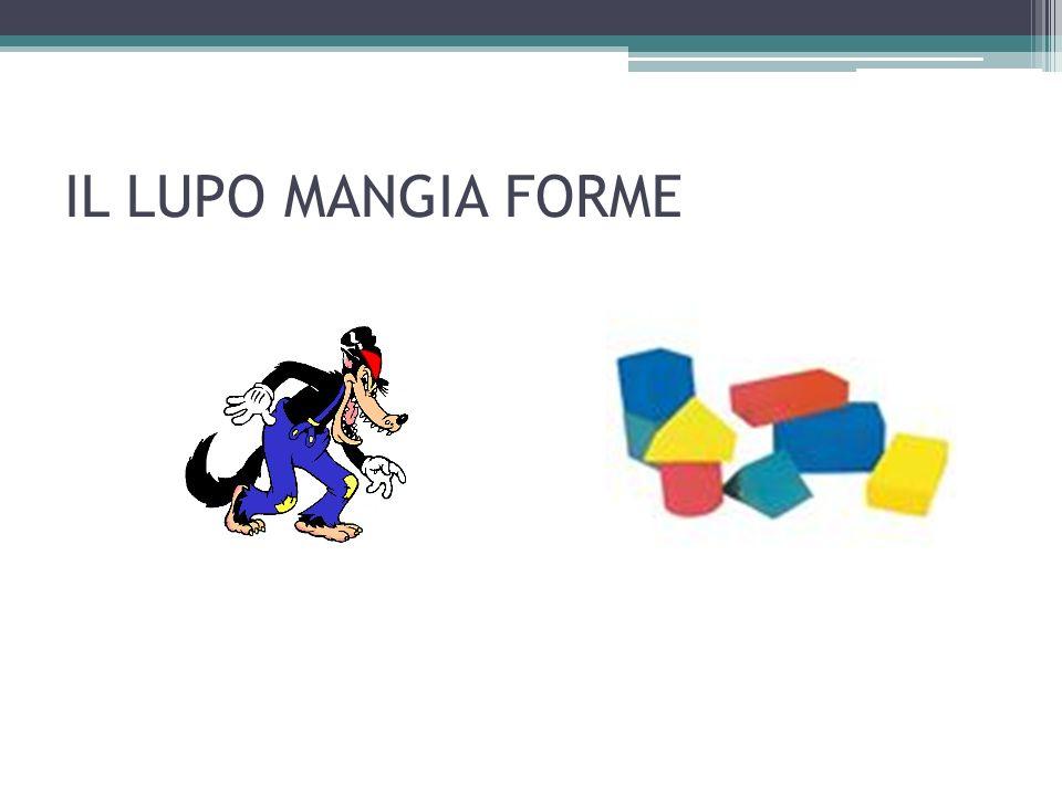 IL LUPO MANGIA FORME