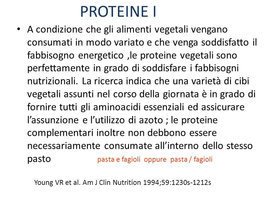 PROTEINE I A condizione che gli alimenti vegetali vengano consumati in modo variato e che venga soddisfatto il fabbisogno energetico,le proteine veget