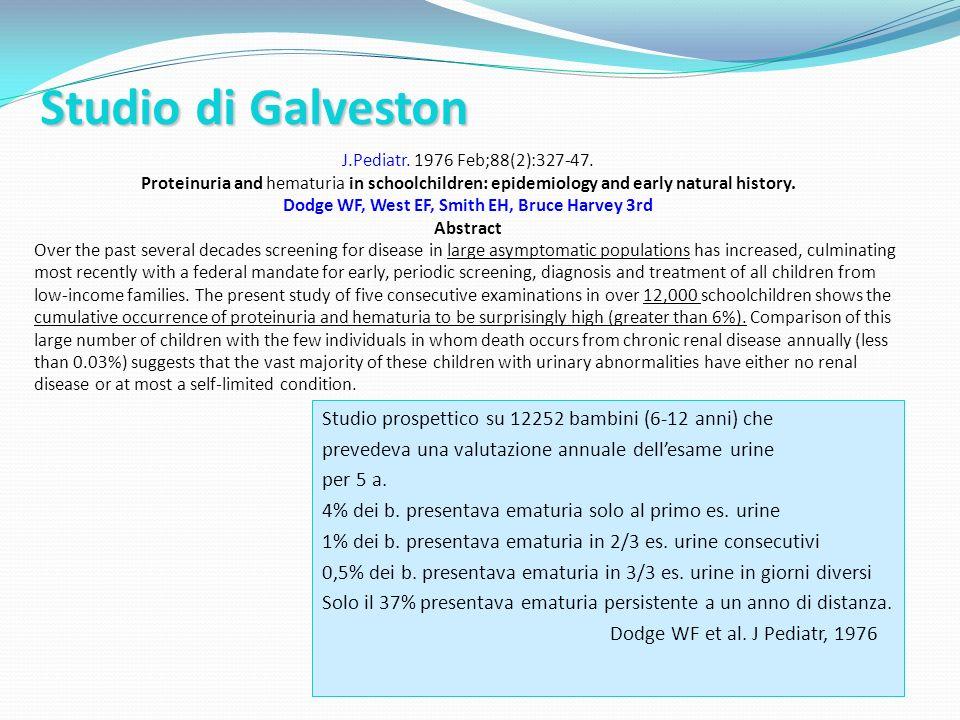 Studio di Galveston Studio prospettico su 12252 bambini (6-12 anni) che prevedeva una valutazione annuale dellesame urine per 5 a. 4% dei b. presentav