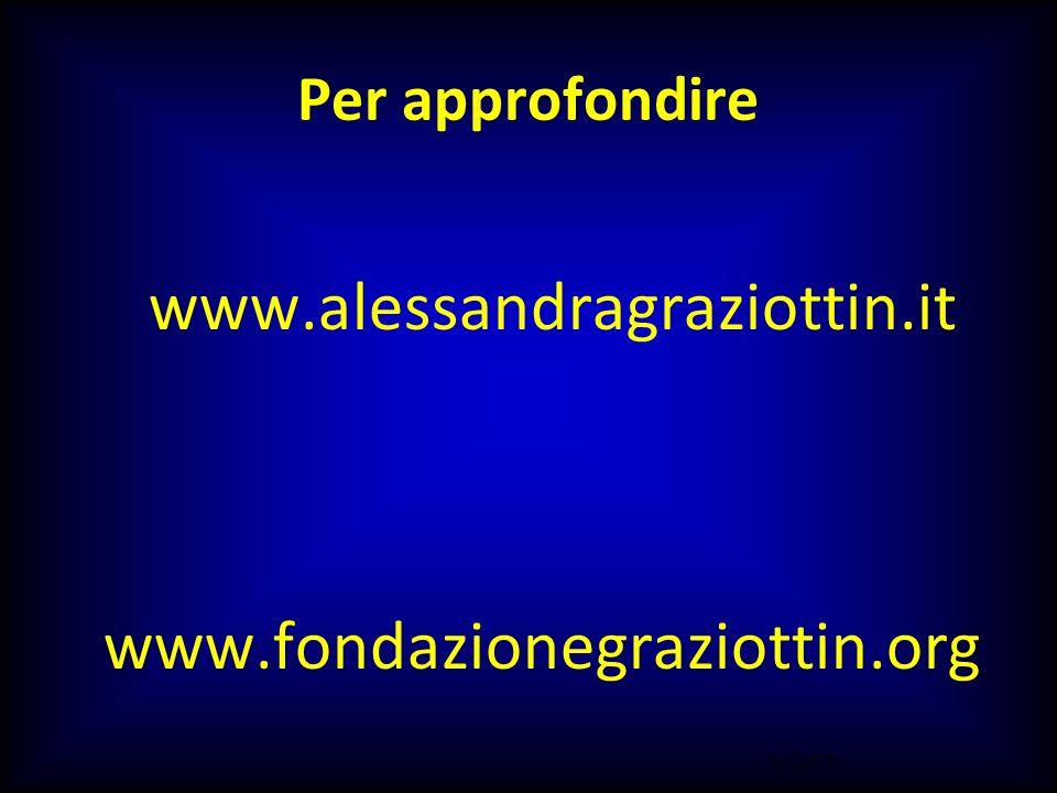 M.SUTTI Per approfondire www.alessandragraziottin.it www.fondazionegraziottin.org