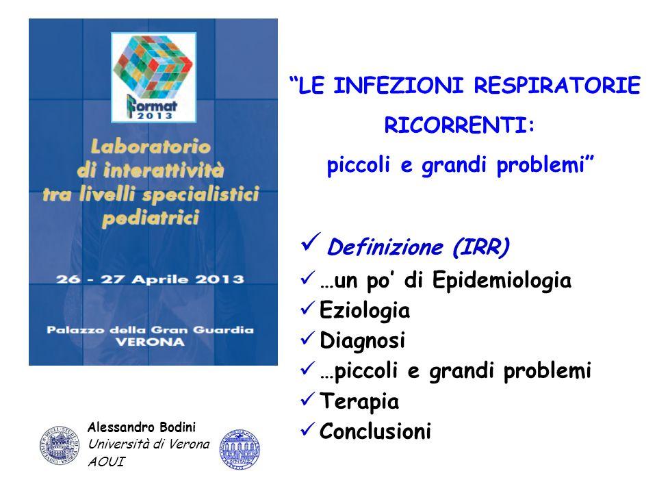 Infezioni respiratorie ricorrenti Tonsillite, otite, faringite 1 Punteggio Bronchite, polmonite 2 Visita medica 1 Durata (giorni) 3, 3-6, >6 1, 2, 3 Terapia no, sintomatica, antibiotici 0, 1, 2 Giorni di assenza 0, 0-3, > 3 0, 1, 2 Numero di episodi 1, 2, >2 1, 2, 3 Score De Martino-Vierucci Punteggio > 30 in sei mesi significativo per IRR