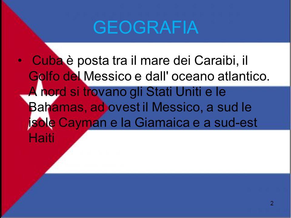 GEOGRAFIA Cuba è posta tra il mare dei Caraibi, il Golfo del Messico e dall' oceano atlantico. A nord si trovano gli Stati Uniti e le Bahamas, ad oves