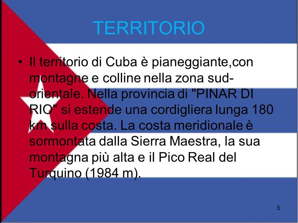 TERRITORIO Il territorio di Cuba è pianeggiante,con montagne e colline nella zona sud- orientale. Nella provincia di