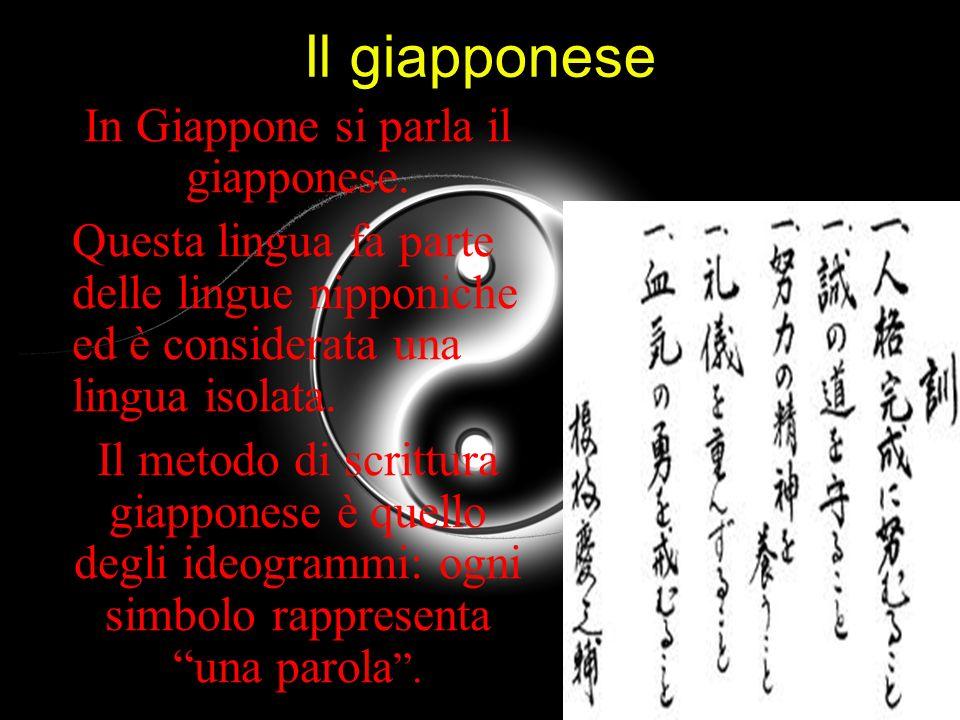 Il giapponese In Giappone si parla il giapponese. Questa lingua fa parte delle lingue nipponiche ed è considerata una lingua isolata. Il metodo di scr