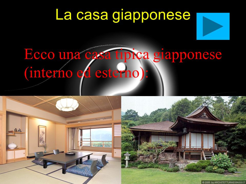 La casa giapponese Ecco una casa tipica giapponese (interno ed esterno):