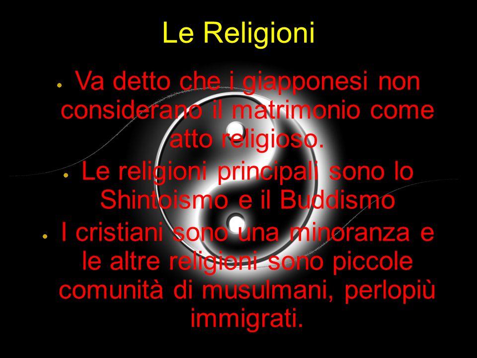Le Religioni Va detto che i giapponesi non considerano il matrimonio come atto religioso. Le religioni principali sono lo Shintoismo e il Buddismo I c