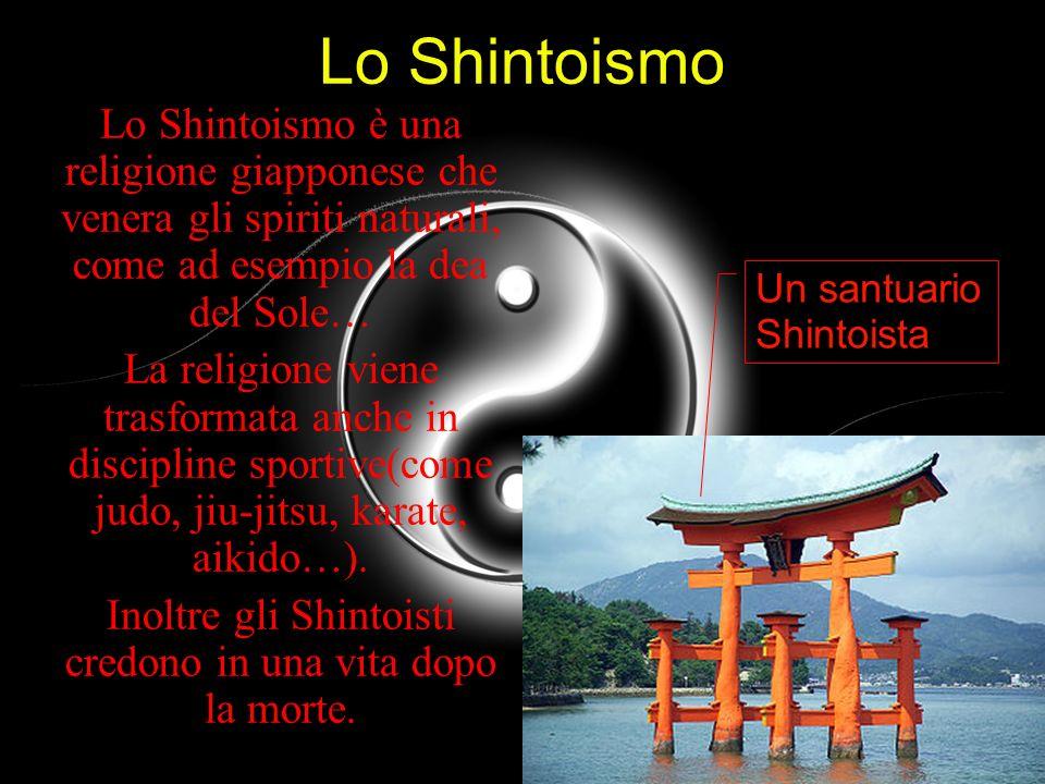 Lo Shintoismo Lo Shintoismo è una religione giapponese che venera gli spiriti naturali, come ad esempio la dea del Sole… La religione viene trasformat