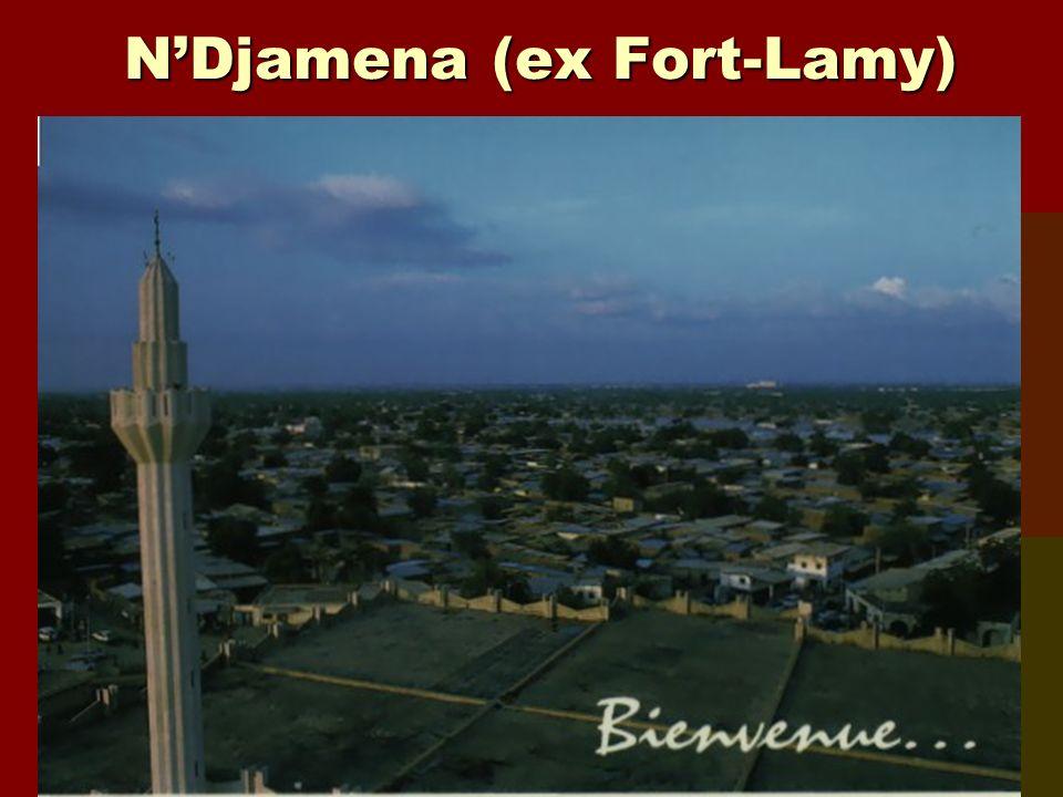 NDjamena (ex Fort-Lamy)