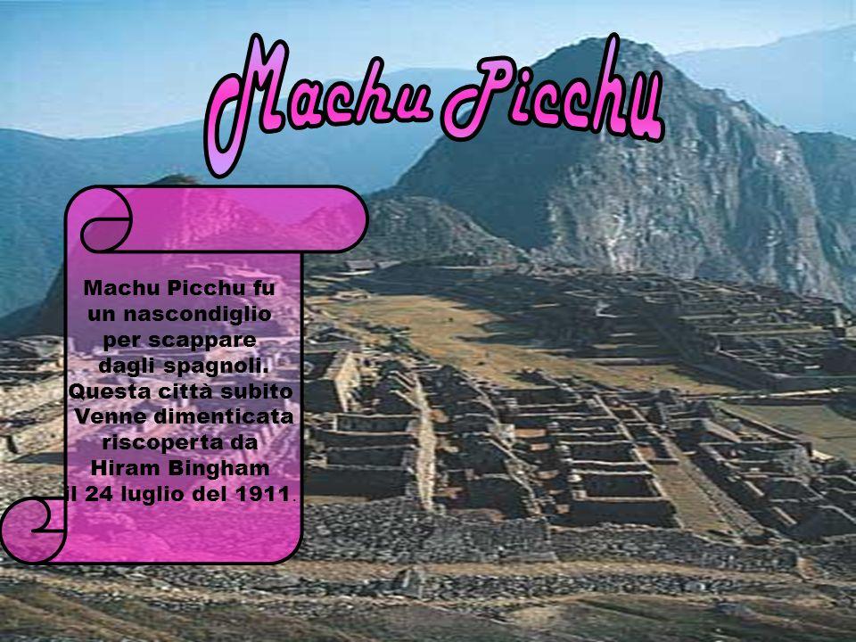 Machu Picchu fu un nascondiglio per scappare dagli spagnoli.
