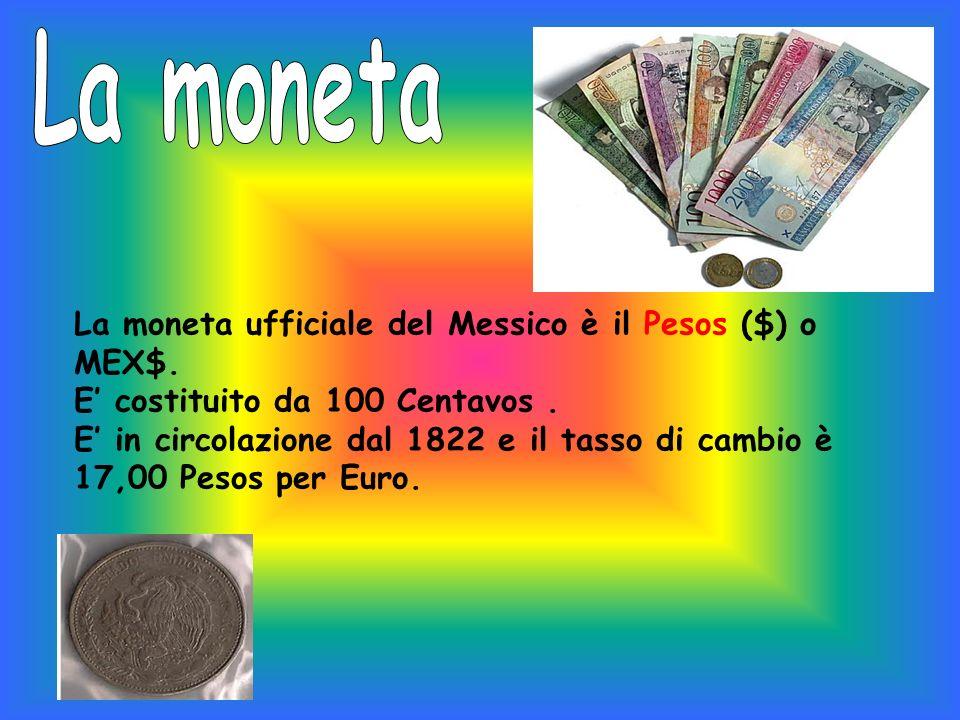 La moneta ufficiale del Messico è il Pesos ($) o MEX$. E costituito da 100 Centavos. E in circolazione dal 1822 e il tasso di cambio è 17,00 Pesos per