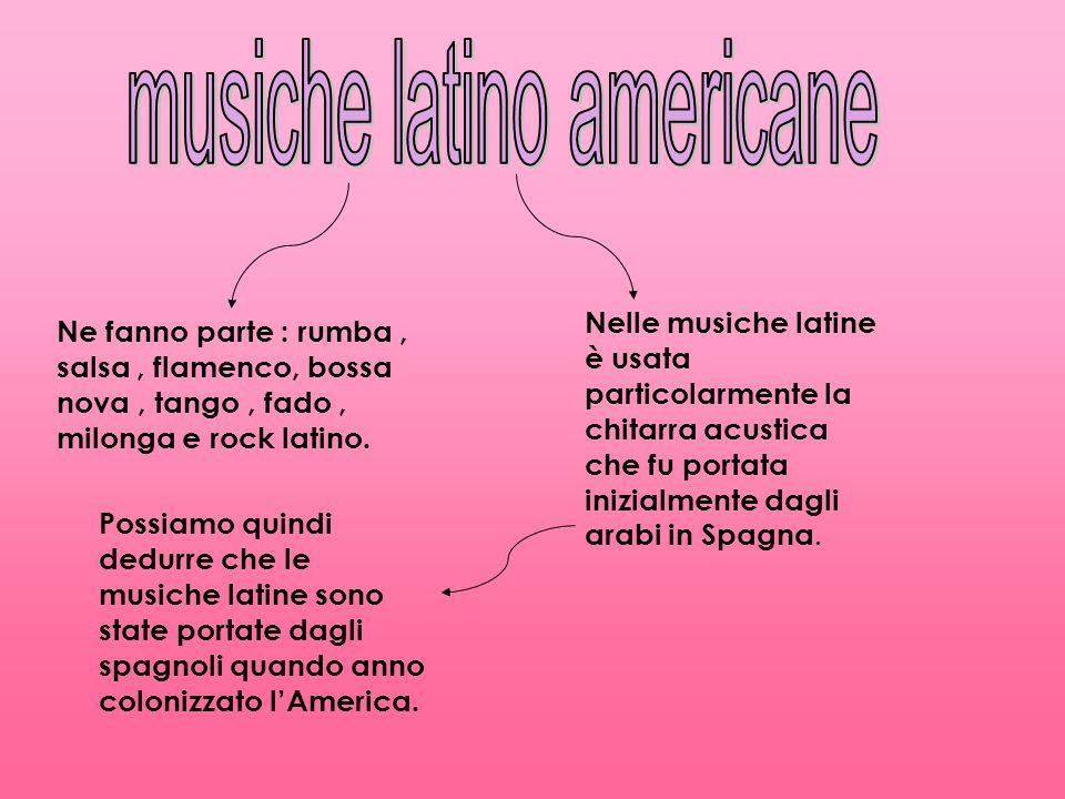 Ne fanno parte : rumba, salsa, flamenco, bossa nova, tango, fado, milonga e rock latino. Nelle musiche latine è usata particolarmente la chitarra acus