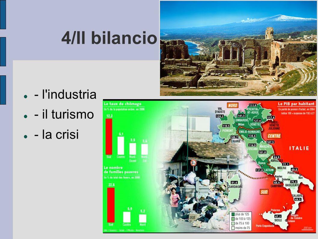 4/Il bilancio della cassa - l'industria - il turismo - la crisi