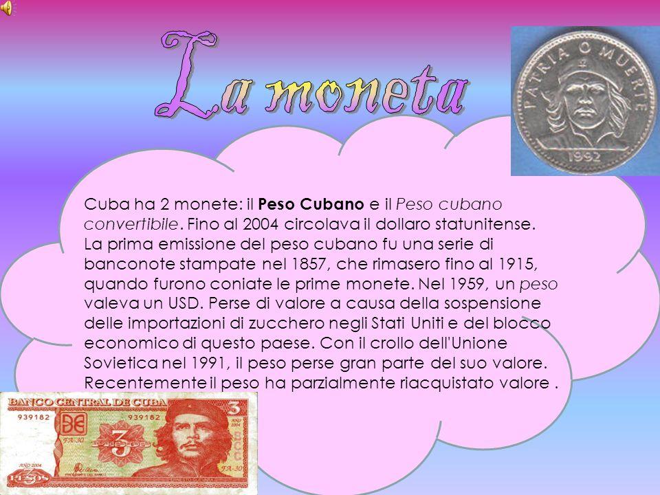 Cuba ha 2 monete: il Peso Cubano e il Peso cubano convertibile. Fino al 2004 circolava il dollaro statunitense. La prima emissione del peso cubano fu