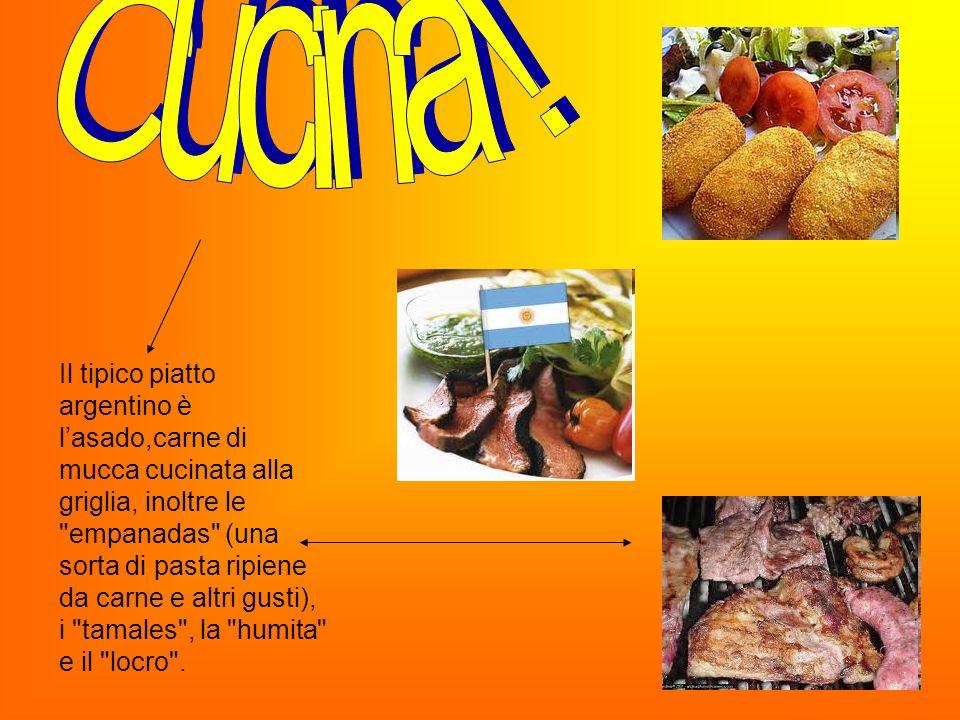 Il tipico piatto argentino è lasado,carne di mucca cucinata alla griglia, inoltre le