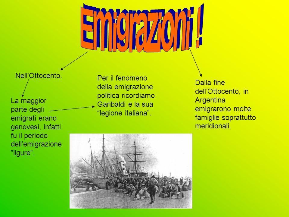 NellOttocento. La maggior parte degli emigrati erano genovesi, infatti fu il periodo dellemigrazione ligure. Per il fenomeno della emigrazione politic