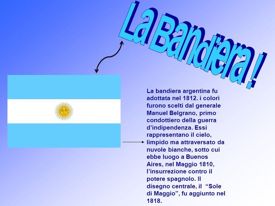 La bandiera argentina fu adottata nel 1812. i colori furono scelti dal generale Manuel Belgrano, primo condottiero della guerra dindipendenza. Essi ra