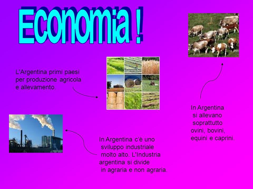 L'Argentina primi paesi per produzione agricola e allevamento. In Argentina si allevano soprattutto ovini, bovini, equini e caprini. In Argentina cè u