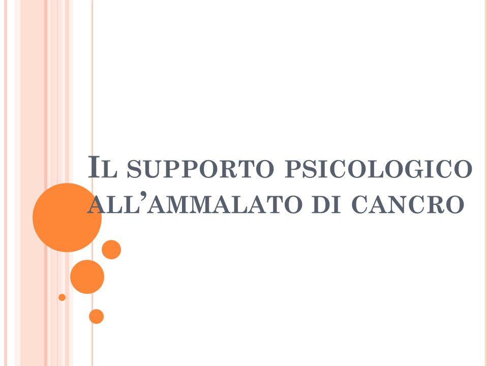 La letteratura evidenzia che il 15%-40% dei pazienti soffre di disturbi psicologici legati allansia e alla depressione nel corso delle terapie oncologiche.