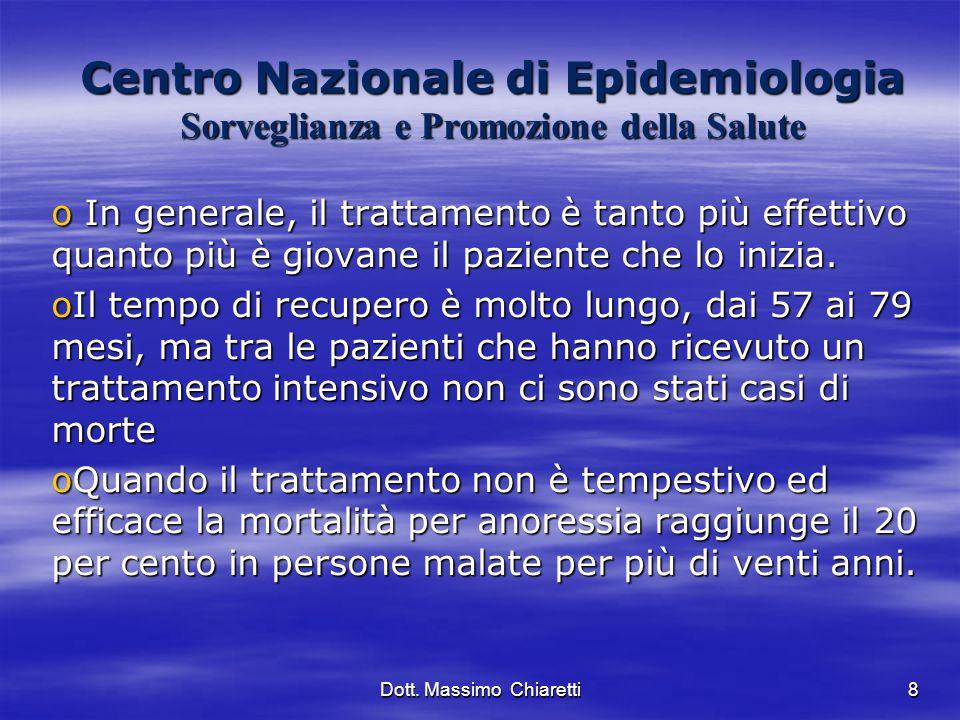 8 Centro Nazionale di Epidemiologia Sorveglianza e Promozione della Salute o In generale, il trattamento è tanto più effettivo quanto più è giovane il paziente che lo inizia.