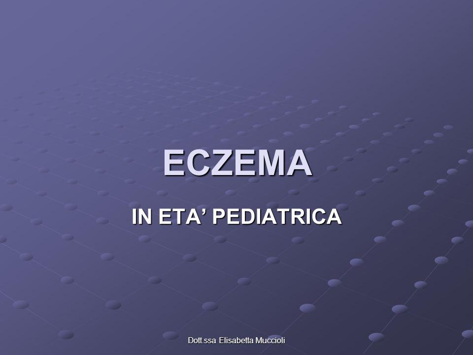 Dott.ssa Elisabetta Muccioli ECZEMA IN ETA PEDIATRICA