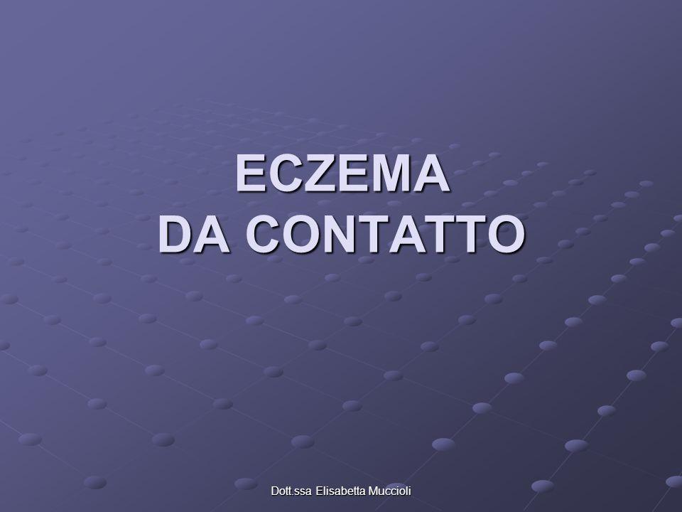 Dott.ssa Elisabetta Muccioli ECZEMA DA CONTATTO