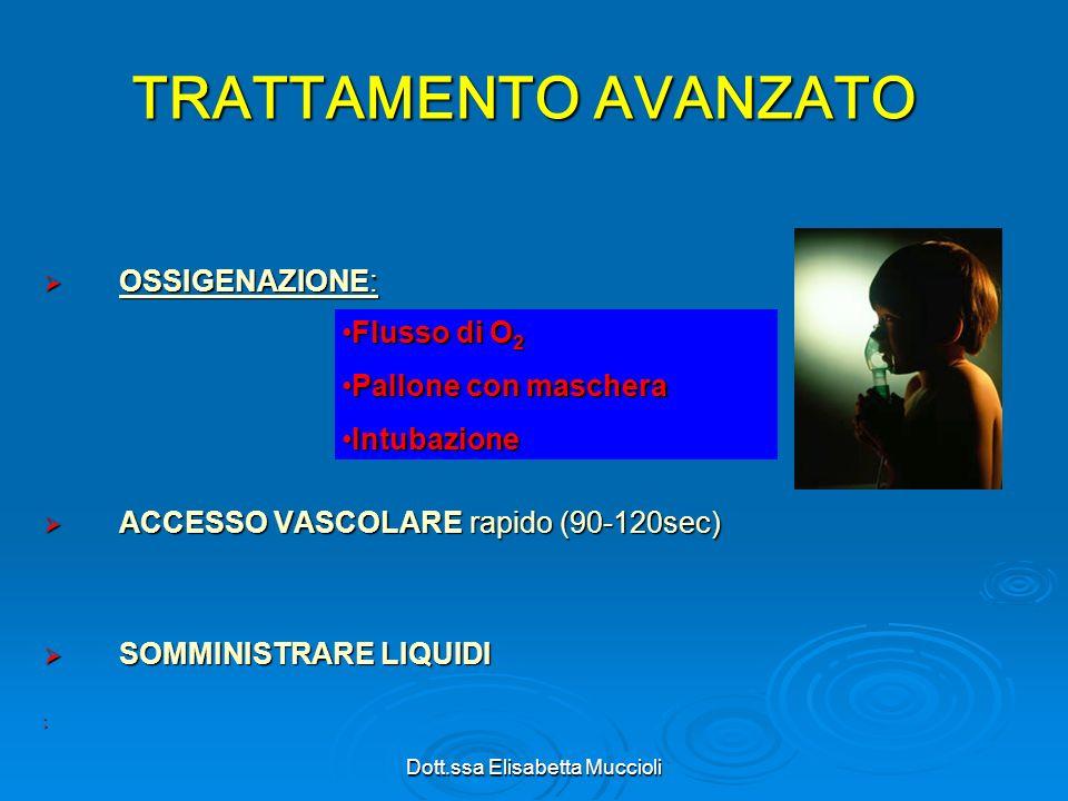 Dott.ssa Elisabetta Muccioli TRATTAMENTO AVANZATO OSSIGENAZIONE: OSSIGENAZIONE: ACCESSO VASCOLARE rapido (90-120sec) ACCESSO VASCOLARE rapido (90-120s