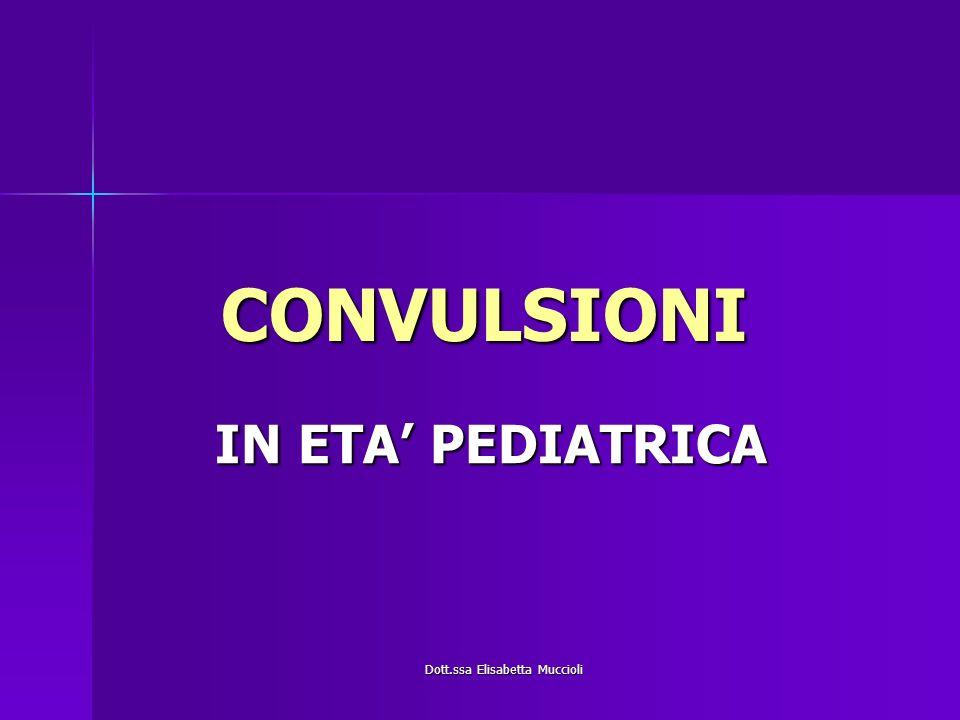 Dott.ssa Elisabetta Muccioli CONVULSIONI IN ETA PEDIATRICA Disturbo neurologico comune in età pediatrica Eziologia Eziologia Molteplici cause possono scatenare crisi convulsive in età pediatrica, tra queste le più frequenti sono…