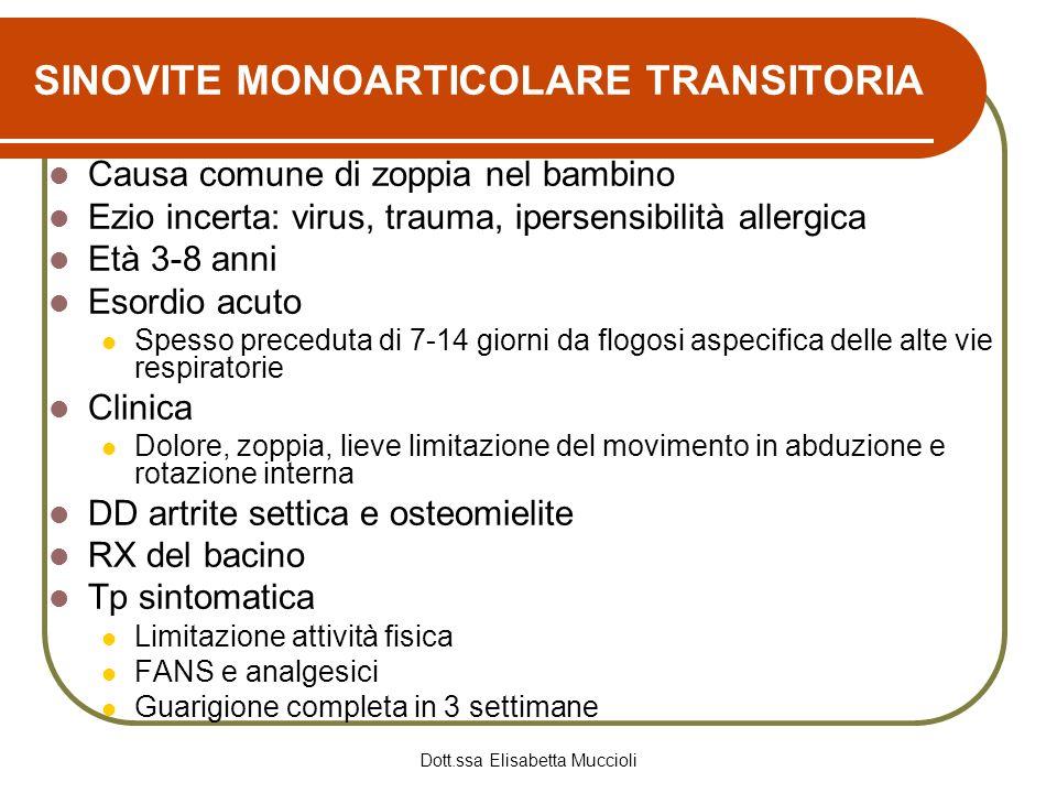 Dott.ssa Elisabetta Muccioli SINOVITE MONOARTICOLARE TRANSITORIA Causa comune di zoppia nel bambino Ezio incerta: virus, trauma, ipersensibilità aller