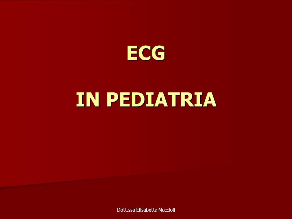 Dott.ssa Elisabetta Muccioli ECG IN PEDIATRIA