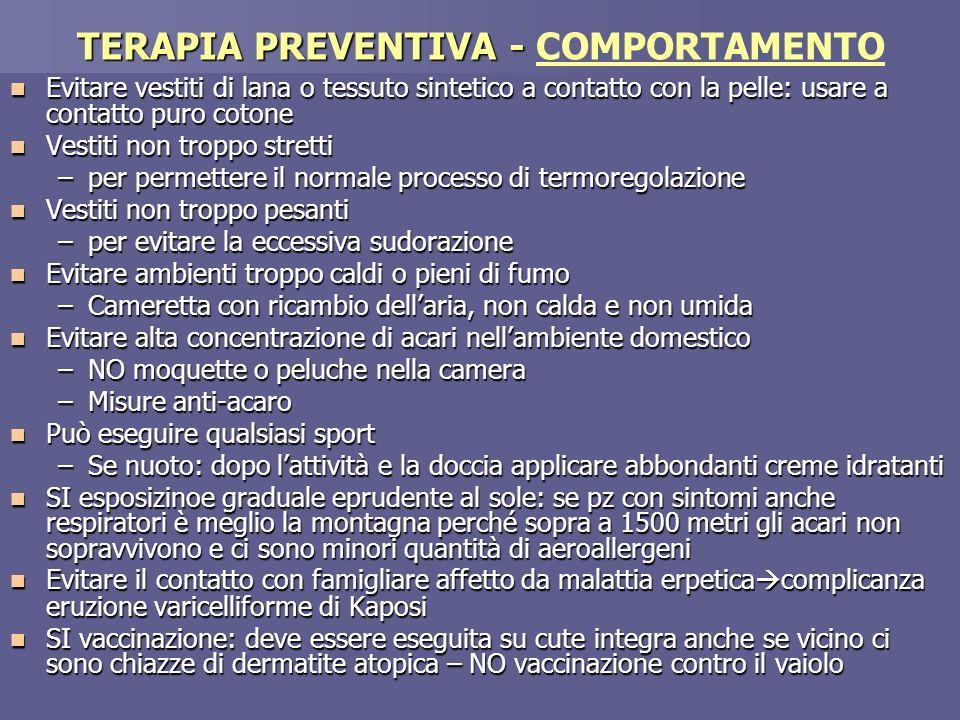 Dott.ssa Elisabetta Muccioli TERAPIA PREVENTIVA - TERAPIA PREVENTIVA - COMPORTAMENTO Evitare vestiti di lana o tessuto sintetico a contatto con la pel