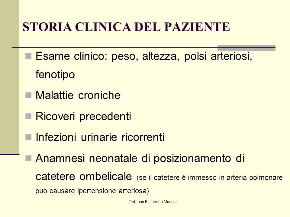 Dott.ssa Elisabetta Muccioli STORIA CLINICA DEL PAZIENTE Esame clinico: peso, altezza, polsi arteriosi, fenotipo Malattie croniche Ricoveri precedenti
