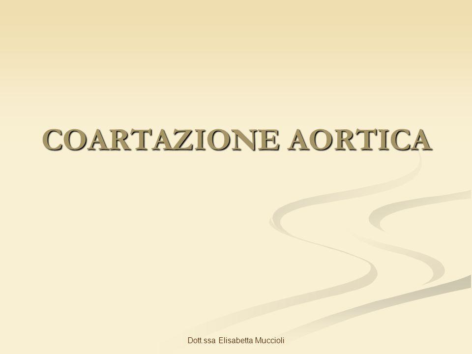 Dott.ssa Elisabetta Muccioli COARTAZIONE AORTICA
