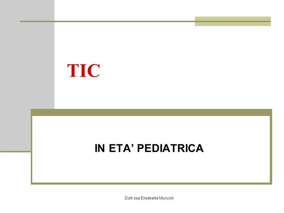 Dott.ssa Elisabetta Muccioli DEFINIZIONE Movimenti o vocalizzazioni improvvisi, involontari, ricorrenti, aritmici e stereotipati Classificazione Motori Vocali Ulteriormente suddivisi in semplici/complessi Clinica distingue Tic transitori : tempo inferiore ad 1 anno Tic cronici : tempo maggiore di 1 anno Sd Gilles de la Tourette