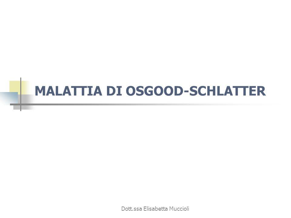 Dott.ssa Elisabetta Muccioli MALATTIA DI OSGOOD-SCHLATTER