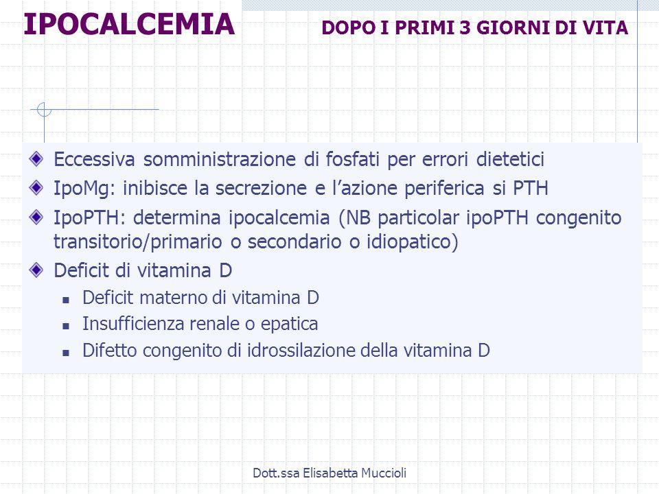 Dott.ssa Elisabetta Muccioli Eccessiva somministrazione di fosfati per errori dietetici IpoMg: inibisce la secrezione e lazione periferica si PTH IpoP