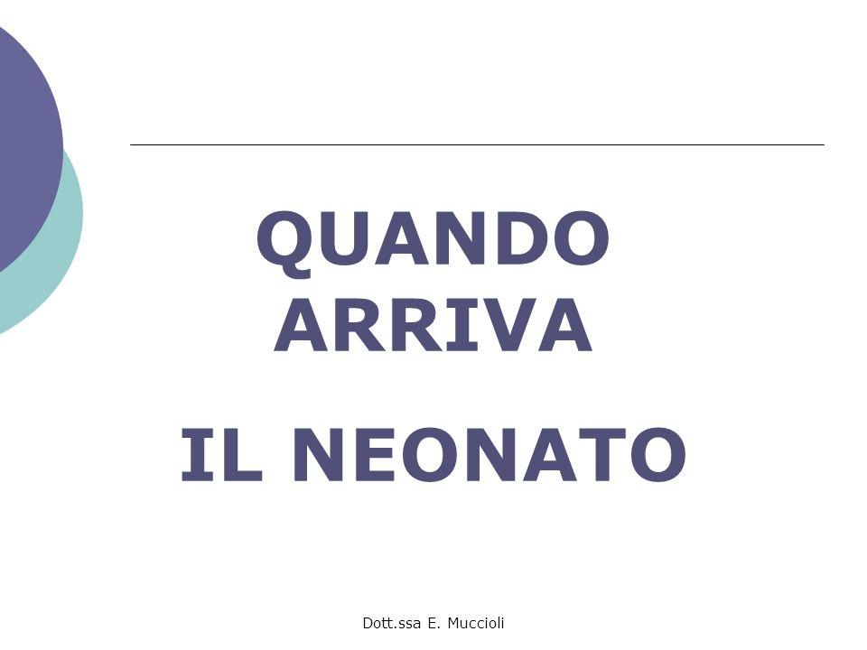 Dott.ssa E. Muccioli QUANDO ARRIVA IL NEONATO