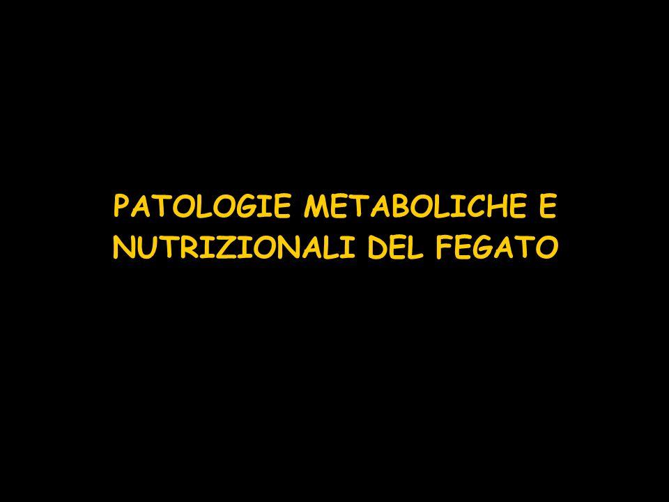 PATOLOGIE METABOLICHE E NUTRIZIONALI DEL FEGATO