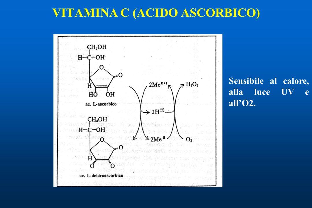 VITAMINA C (ACIDO ASCORBICO) Sensibile al calore, alla luce UV e allO2.