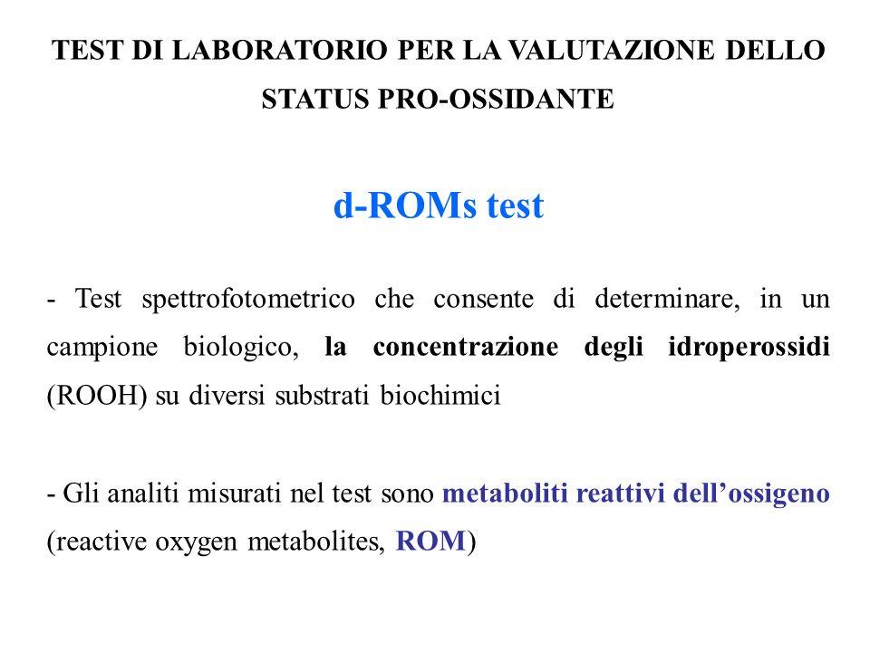 TEST DI LABORATORIO PER LA VALUTAZIONE DELLO STATUS PRO-OSSIDANTE d-ROMs test - Test spettrofotometrico che consente di determinare, in un campione bi