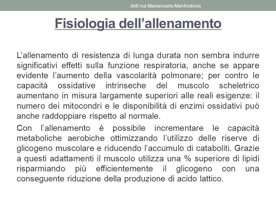 Fisiologia dellallenamento Lallenamento di resistenza di lunga durata non sembra indurre significativi effetti sulla funzione respiratoria, anche se a