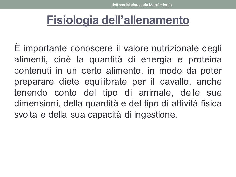 Fisiologia dellallenamento È importante conoscere il valore nutrizionale degli alimenti, cioè la quantità di energia e proteina contenuti in un certo