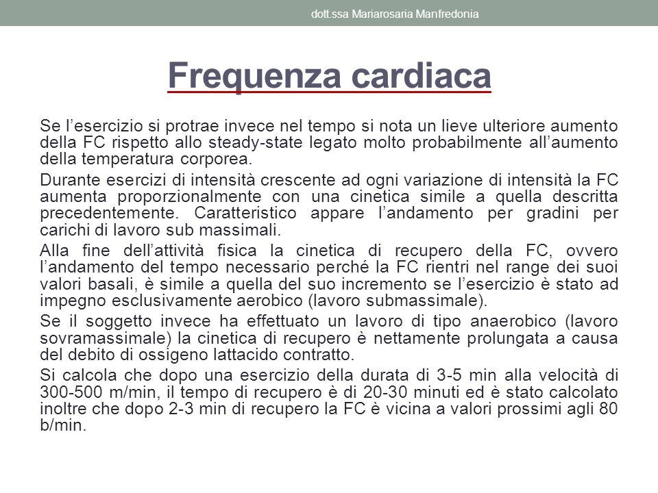 Frequenza cardiaca Se lesercizio si protrae invece nel tempo si nota un lieve ulteriore aumento della FC rispetto allo steady-state legato molto proba