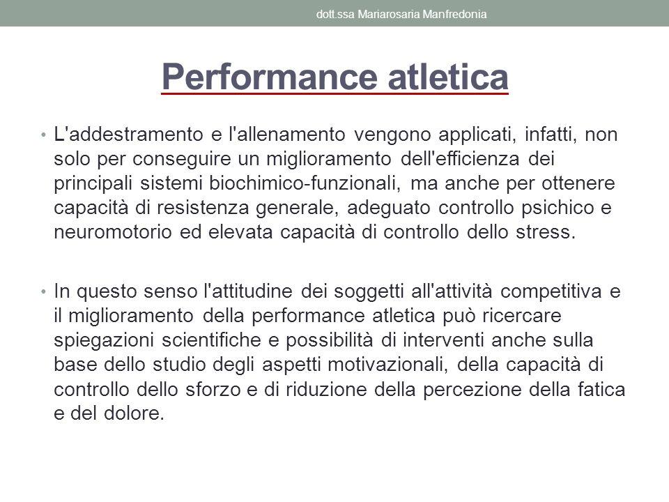 Performance atletica L'addestramento e l'allenamento vengono applicati, infatti, non solo per conseguire un miglioramento dell'efficienza dei principa