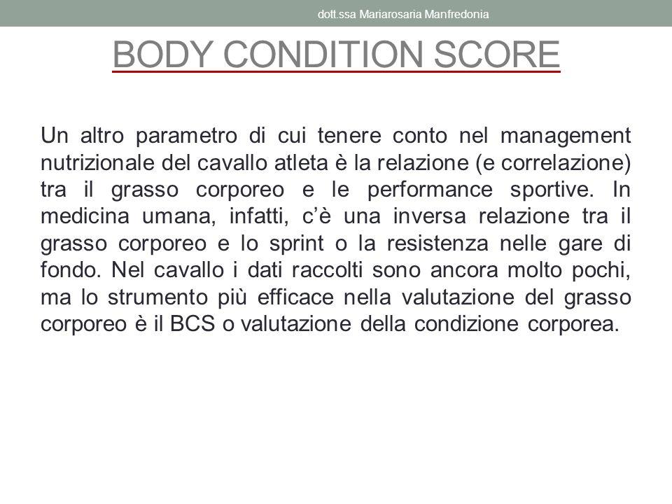 BODY CONDITION SCORE Un altro parametro di cui tenere conto nel management nutrizionale del cavallo atleta è la relazione (e correlazione) tra il gras