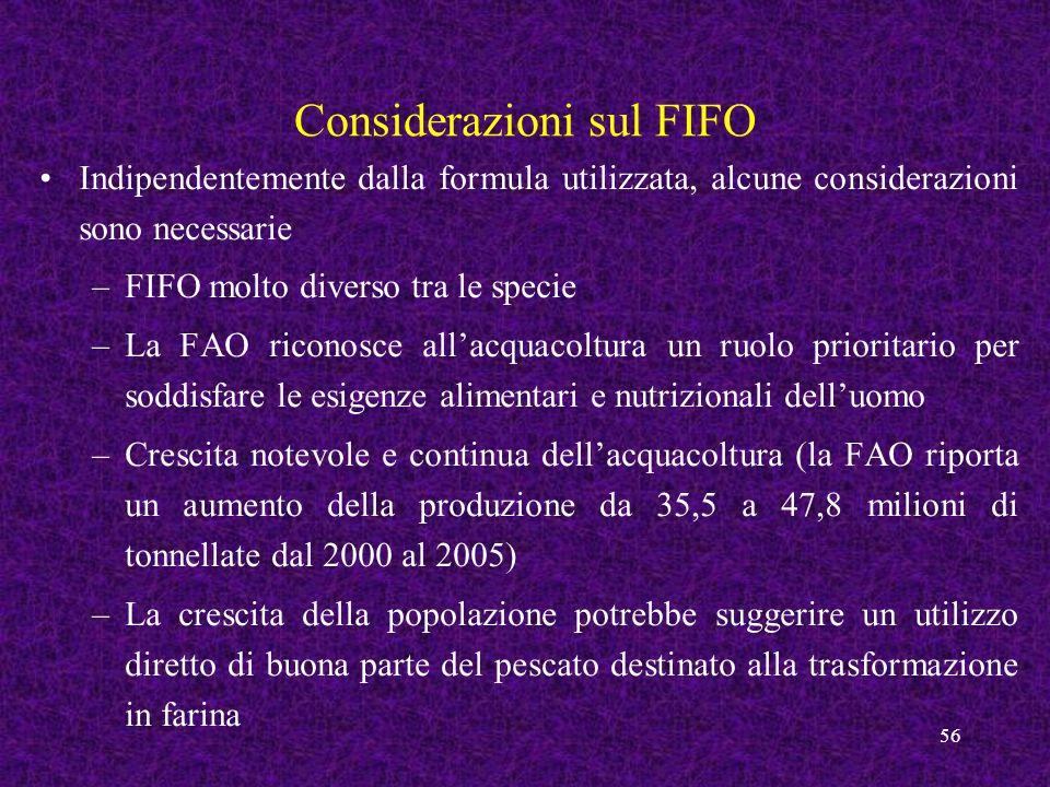56 Considerazioni sul FIFO Indipendentemente dalla formula utilizzata, alcune considerazioni sono necessarie –FIFO molto diverso tra le specie –La FAO