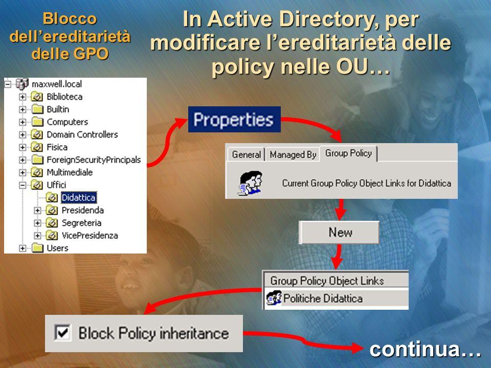 Blocco dellereditarietà delle GPO In Active Directory, per modificare lereditarietà delle policy nelle OU… continua…