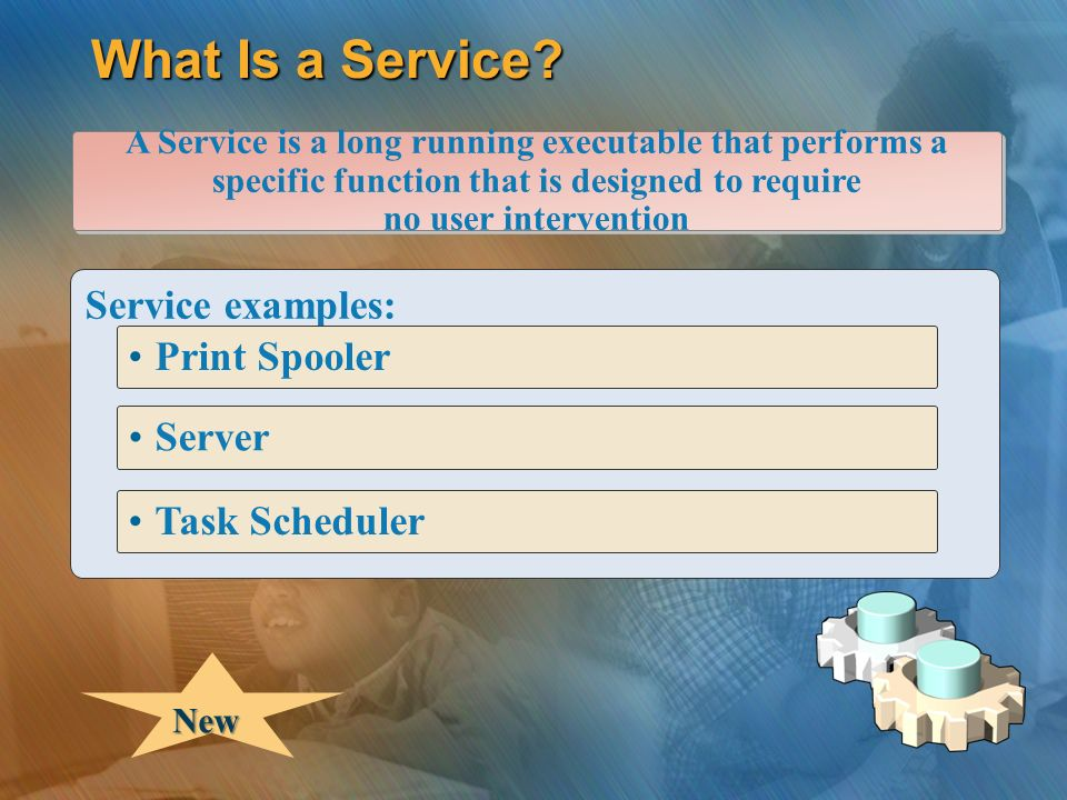 What Is a Service? A Service is a long running executable that performs a specific function that is designed to require no user intervention A Service