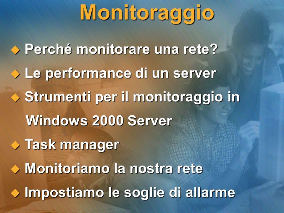 Monitoraggio Perché monitorare una rete. Perché monitorare una rete.