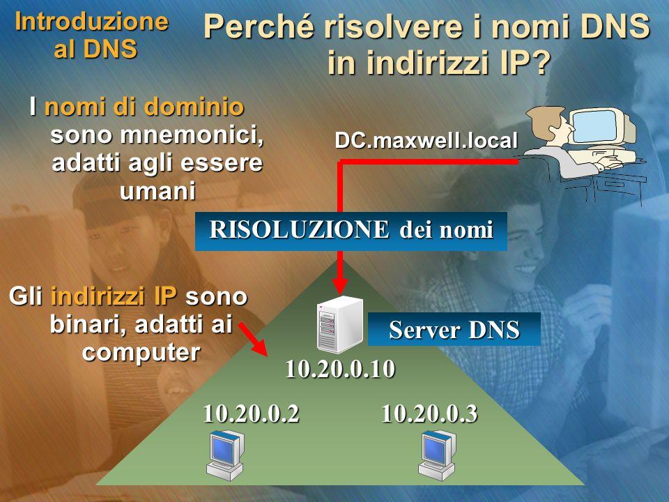 Server DNS …dobbiamo installare il servizio omonimo in un computer Windows 2003 Server Il servizio DNS è alla base dei nomi degli oggetti di Active Directory, per cui il server DNS… È il primo domain controller installato nella rete È il primo member server installato nella rete … perché il secondo è il domain controller che impiegherà il primo come server DNS Domaincontroller Server DNS Domain Controller + Server DNS
